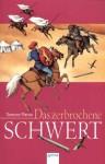 Das zerbrochene Schwert (Alanna von Trebonds Abenteuer, #3) - Tamora Pierce, Ulla Neckenauer, Frantisek Chochola