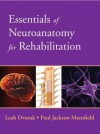 Essentials of Neuroanatomy for Rehabilitation - Leah Dvorak, Paul Mansfield
