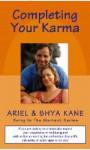 Completing Your Karma - Ariel Kane, ArielandShya Kane