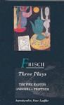 Frisch: Three Plays - Max Frisch, Geoffrey Skelton, Michael Bullock, Peter Loeffler