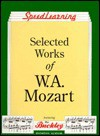 Selected Works of W.A. Mozart - Wolfgang Amadeus Mozart, William F. Buckley Jr.
