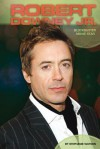 Robert Downey Jr.: Blockbuster Movie Star - Stephanie Watson