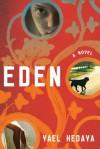 Eden: A Novel - Yael Hedaya, Jessica Cohen