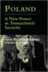Poland: A New Power in Transatlantic Security - David H. Dunn, Marcin Zaborowski