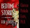 Bedtime Stories for Lovers - Clarissa Pinkola Estés