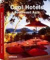Cool Hotels Southeast Asia - Martin Kunz