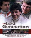 The Lost Generation: The brilliant but tragic lives of rising British F1 stars Roger Williamson, Tony Brise and Tom Pryce - David Tremayne, Tom Wheatcroft