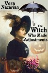 The Witch Who Made Adjustments - Vera Nazarian