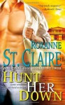 Hunt Her Down (The Bullet Catchers) - Roxanne St. Claire