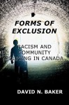 Forms of Exclusion: Racism and Community Policing in Canada - David Baker