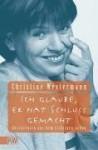 Ich glaube, er hat Schluss gemacht : Geschichten aus dem richtigen Leben - Christine Westermann