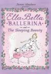 Ella Bella Ballerina and The Sleeping Beauty - James Mayhew