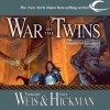War of the Twins - Margaret Weis, Tracy Hickman, Ax Norman