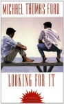 Looking For It - Michael Thomas Ford