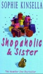 Shopaholic and Sister - Sophie Kinsella