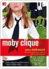 Moby Clique - Cara Lockwood
