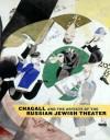 Chagall and the Artists of the Russian Jewish Theater - Susan Tumarkin Goodman, Zvi Y. Gitelman, Zvi Gitelman, Vladislav Ivanov, Jeffrey Veidlinger, Benjamin Harshav