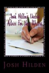 Josh Hilden's Useless Advice for New Writers - Josh Hilden