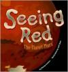 Seeing Red: The Planet Mars - Nancy Loewen