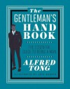The Gentleman's Handbook: The Essential Guide to Being a Man - Alfred Tong, Jack Hughes