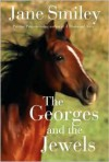 Georges and the Jewels, The: Book One of the Horses of Oak Valley Ranch - Jane Smiley