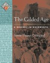 The Gilded Age: A History in Documents (Pages from History) - Janette Thomas Greenwood