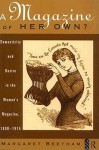 A Magazine of Her Own?: Domesticity and Desire in the Woman's Magazine, 1800 - 1914 - Margaret Beetham