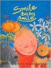 No Ilores Chiquitin!/ Smile Baby Smile (Spanish Edition) - Moira Butterfield, Rosalind Beardshaw