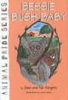 Bessie Bush Baby - Dave Sargent, Pat Sargent, Jane Lenoir