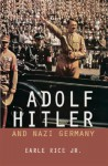 Adolf Hitler and Nazi Germany - Earle Rice Jr.