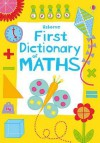 First Illustrated Maths Dictionary (Usborne Dictionaries) - Kirsteen Rogers, Karen Tomlins