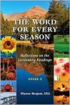 The Word for Every Season: Reflections on the Lectionary Readings (Cycle A) - Dianne Bergant