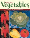 Pieced Vegetables - Ruth B. McDowell