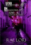 Within the Shadows of Mortals (Ashen Twilight #2) - Rae Lori