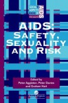 AIDS: Safety, Sexuality and Risk (Social Aspects of AIDS) - Peter Aggleton, Peter Davies, Graham Hart