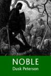 Noble (Princeling, #1) - Dusk Peterson