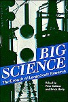 Big Science: The Growth of Large-Scale Research - Peter Galison