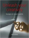 Unleash Your Creativity: 52 Brilliant Ideas for Creative Genius - Infinite Ideas, Rob Bevan