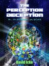 The Perception Deception - Part Two - David Icke