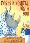 This Is a Hospital, Not a Zoo! - Roberta Karim, Arthur Howard, Sue Truesdell