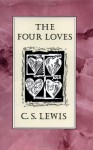 The Four Loves - C.S. Lewis