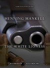 The White Lioness (Audio) - Henning Mankell