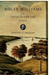 Roger Williams: The Church and the State - Edmund S. Morgan