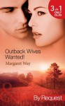 Outback Wives Wanted! (Mills & Boon By Request): Wedding at Wangaree Valley / Bride at Briar's Ridge / Cattle Rancher, Secret Son - Margaret Way