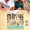 Maybe Someday (Audio) - Colleen Hoover