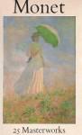 Monet: 25 Masterworks - William C. Seitz