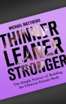 Thinner Leaner Stronger: The Simple Science of Building the Ultimate Female Body (The Women's Fitness Series) - Michael Matthews