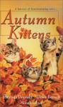 Autumn Kittens - Janice Bennett, Shannon Donnelly, Mona K. Gedney