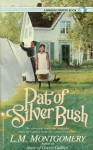 Pat of Silver Bush - L.M. Montgomery