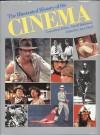 The Illustrated History Of The Cinema - Ann Lloyd, David Robinson